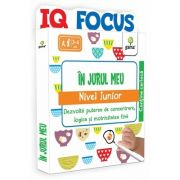 In jurul meu. Nivel Junior - IQ FOCUS - Varsta recomandata: 3 - 4 ani