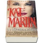 In virtejul iubirii de Kat Martin