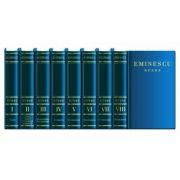 Integrala Eminescu (Opera completa, in 8 volume) - Mihai Eminescu