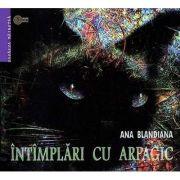 Intimplari cu Arpagic de Ana Blandiana