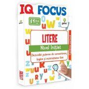 Litere. Nivel Initiat - IQ FOCUS - Varsta recomandata: 5 - 6 ani