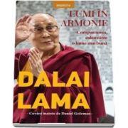 Lumi in armonie. Compasiunea, calea catre o lume mai buna (Lama Dalai)