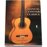 Manual de chitara clasica. Set Volumul I si Volumul II (Adrian Andrei)