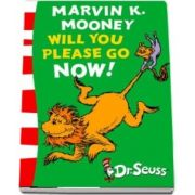Marvin K. Mooney will you Please Go Now! : Green Back Book