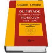 Olimpiade matematice rusesti Moscova 1993-2002. Colectia Biblioteca Olimpiadelor de Matematica
