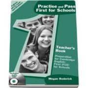Practise and Pass First for Schools: PRAC AND PASS FIRST FOR SCH TB Teachers Book