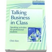 PROF PERS: TALKING BUSINESS INCLASS: Speaking activities for professional students