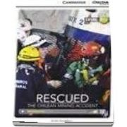 Rescued: The Chilean Mining Accident Intermediate Book with Online Access
