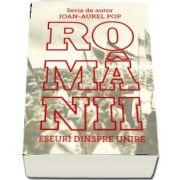 Romanii. Eseuri dinspre Unire