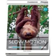 Slow Motion: Taking Your Time High Beginning Book with Online Access