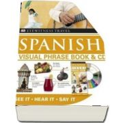 Spanish Visual Phrase Book and CD : See it / Hear it / Say it