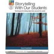 Storytelling With Our Students : Techniques for telling tales from around the world