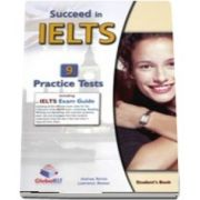 Succeed in IELTS - Student Book with 9 Practice Tests , Self-Study Guide , Answers and Audio CDs