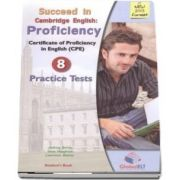Succeed in the New Cambridge Proficiency - 8 Practice Tests - Students Book and Self-Study Guide with Answer Key