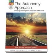The Autonomy Approach : Language learning in the classroom and beyond