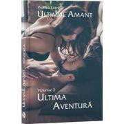 Ultimul amant, Volumul II, Ultima aventura