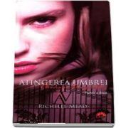 Academia vampirilor. Atingerea umbrei, volumul III, partea a II a