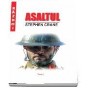 Asaltul - Stephen Crane