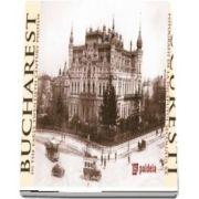 Bucuresti in carti postale de la inceputul sec. XX - ed. bilingva