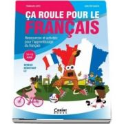 Ca roule pour le francais. Activitati pentru invatarea limbii franceze