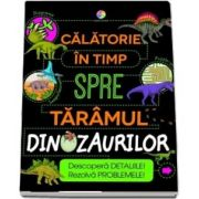 Calatorie in timp spre taramul dinozaurilor