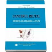 Cancerul rectal. Abordul multimodal actual - Tinca Alina