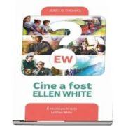 Cine a fost Ellen White
