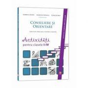Consiliere si orientare - Ghid de educatie pentru cariera. Activitati pentru clasele I-IV - (Colectia Consiliere scolara)