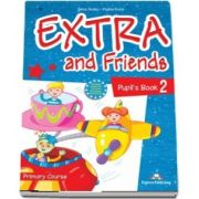 Curs de limba engleza - Extra and Friends 2 Pupils Book