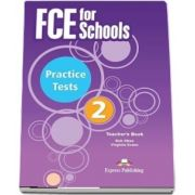 Curs de limba engleza - FCE for Schools 2 Practice Tests Teachers Book