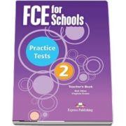 Curs de limba engleza - FCE for Schools 2 Practice Tests Teachers Book