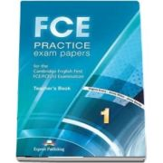 Curs de limba engleza - FCE Practice Exam Papers 1 Teachers Book