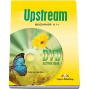 Curs de limba engleza - Upstream A1+ DVD Activity Book