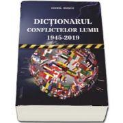 Dictionarul conflictelor lumii 1945 - 2019