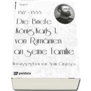 Die Briefe Konig Karls I. von Rumanien an seine Familie, band I (1877-1888)