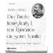 Die Briefe Konig Karls I. von Rumanien an seine Familie, band II (1888-1895)