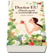 Doctor EU. Stiinta pura a autovindecarii