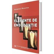 Elemente de endodontie - Ioana Suciu