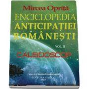 Enciclopedia anticipatiei romanesti. Caleidoscop