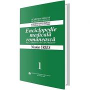 Enciclopedie medicala romaneasca. De la origini pana in prezent, Volumul I