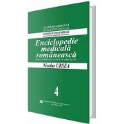 Enciclopedie medicala romaneasca. De la origini pana in prezent, Volumul IV