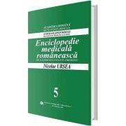 Enciclopedie medicala romaneasca. De la origini pana in prezent, Volumul V