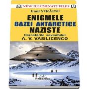 Emil Strainu, Enigmele bazei Antarctice naziste