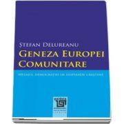 Geneza Europei comunitare. Mesajul democratiei de inspiratie crestina. Ed. a II-a