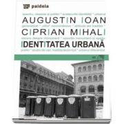 Identitatea Urbana: spectru, obsesie si politici