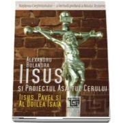 Iisus si proiectul Asaltul Cerului - Iisus, Pavel si al Doilea Isaia