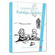 Introducere In psihologia copilului (Colectia Psihologul expert)