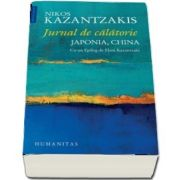 Jurnal de calatorie. Japonia, China (Nikos Kazantzakis)