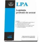 Legislatia profesiei de avocat. Editia actualizata la 2 iulie 2018