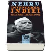 Nehru. Inventarea Indie